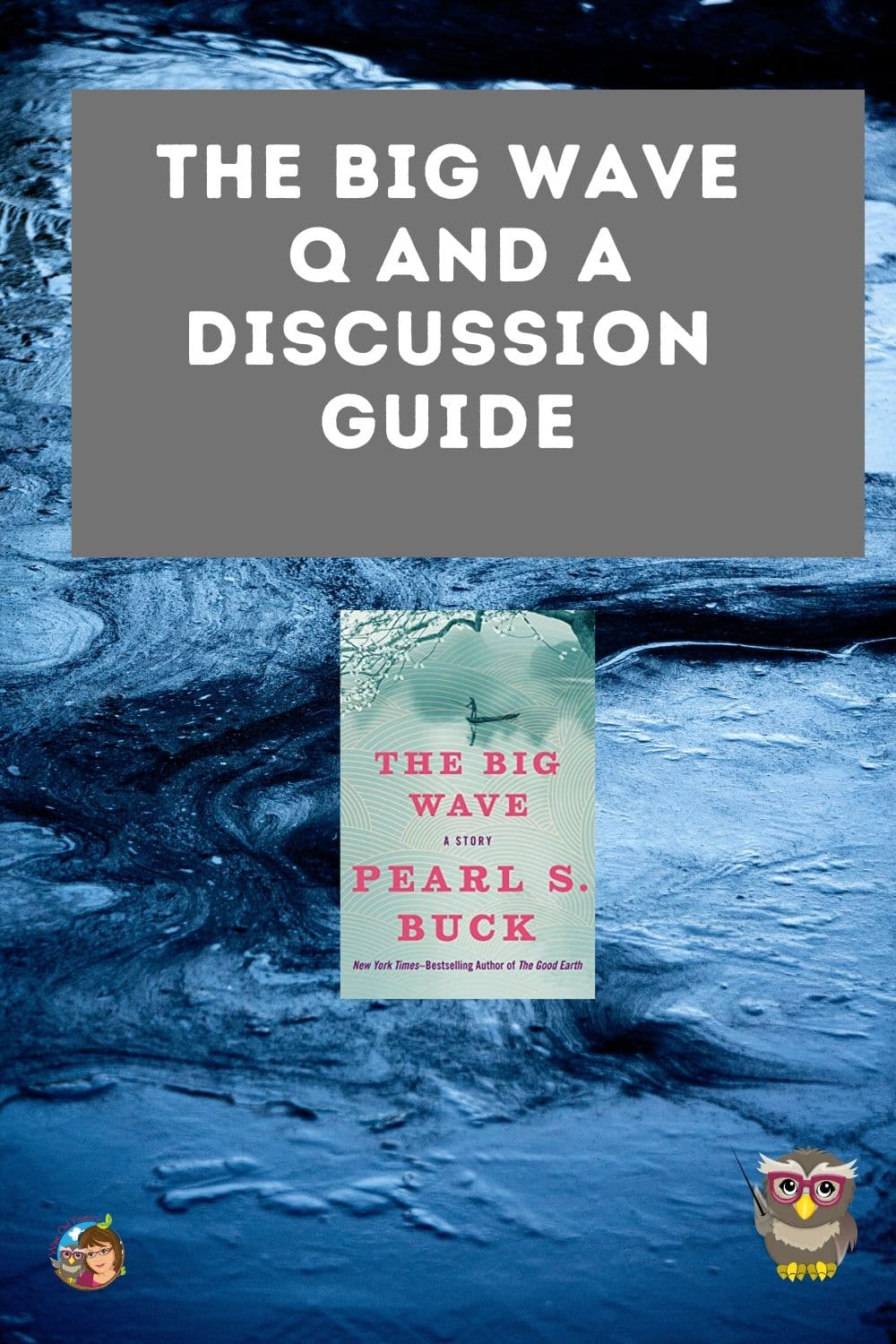 The Big Wave by Pearl S. Buck Free PowerPoint and PDF and free PDF discussion guide Q and A.