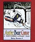 Antler, Bear, Canoe a Northwoods Alphabet Year by Betsy Bowen