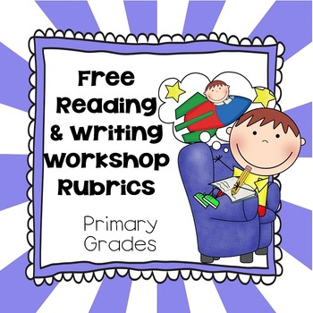Primary Reading and Writing Rubrics Freebie
