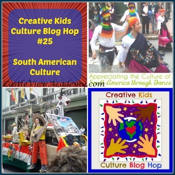 South-American-Culture-is-Featured-on-the-Creative-Culture-Blog-Hop-on-Castle-View-Academy