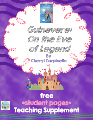 Guinevere: On the Eve of Legend, Cheryl Carpinello, free teaching supplement