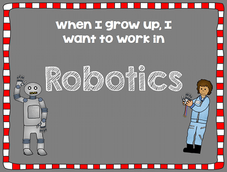 when-I-grow-up-I-want-to-be-in-robotics