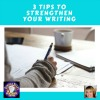 tips to strengthen writing