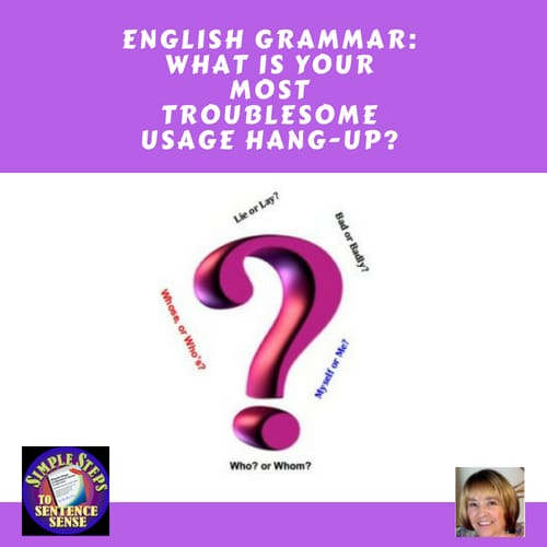 what-is-your-most-troublesome-English-usage-hang-up
