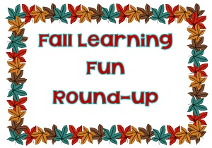 Fall Learning Fun Round-up