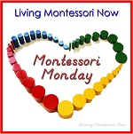 Living Montessori Now Monday Sharing Linky