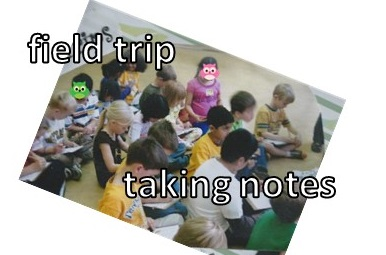 taking notes on a field trip