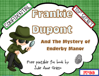 free printable for Frankie Dupont and the Mystery of Enderby Manor by Julie Anne Grasso