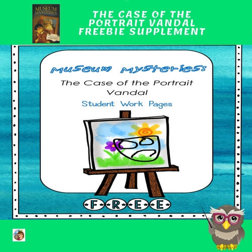 Case-of-the-Portrait-Vandal-student-work--PDF-pgs-freebie