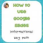 How to Use Google Slides from this Blog