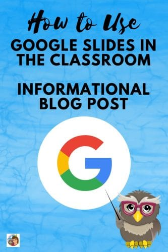 how-to-use-google-slides-in-the-classroom-informational-blog-post