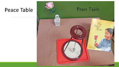 the peace table was demonstrated by one child so I could understand it