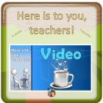 Here is to You Teachers Supportive Short Video