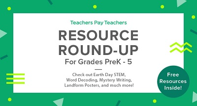 resource-round-up-earth-day-stem-word-decoding-mystery-writing-landforms-posters-types-of-angles-and-more