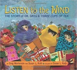 Listen to the Wind: The Story of Dr. Greg & The Three Cups of Tea
