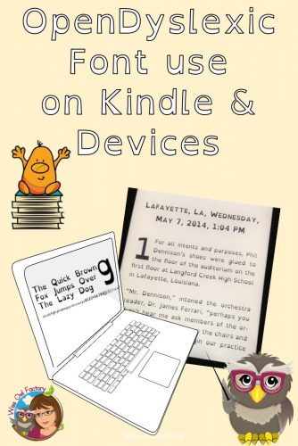 OpenDyslexic Font for Electronic Devices and Kindle -- This post is about using the Open Dyslexic font for electronic devices and Kindle.