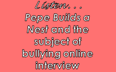 Pepe Builds a Nest interview about bullying with the author