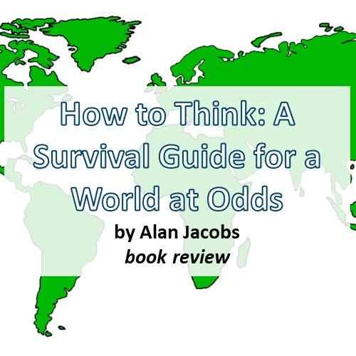 How-To-Think-Survival-Guide-for-a-World-at-Odds-Allan-Jacobs