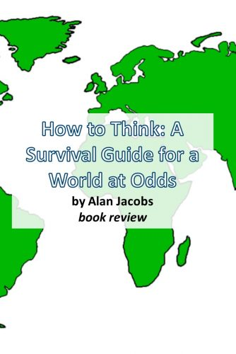 How to Think by Allan Jacobs Book Review-- Information to help people wanting to tame the chaos of social media and alternative facts.