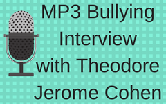 Bullying-interview-mp3-with-Theodore-Jerome-Cohen