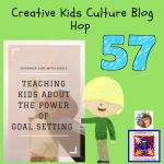 Creative Kids Culture Blog Hop Number 57