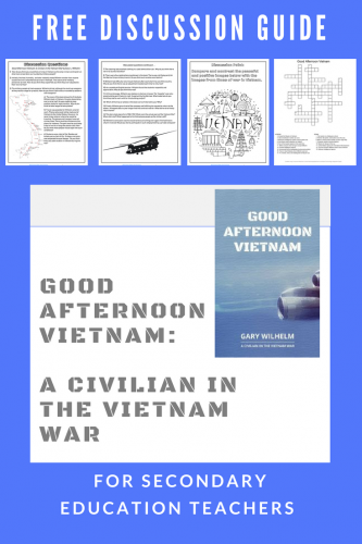 Good Afternoon Vietnam Book Review and Free Guide -- This post has a review of the book Good Afternoon Vietnam: A Civilian in the Vietnam War by Gary L. Wilhelm, as well as a free discussion guide for secondary teachers.