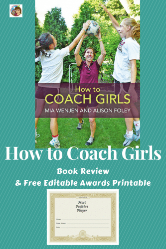 How to Coach Girls Book Review and Free Sports Awards -- the book is by Mia Wenjen and Alison Foley. The PDF is editable to give to team players.