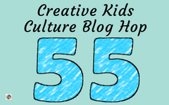 Creative Kids Culture Blog Hop 55 and Freebie