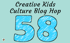 Creative Kids Culture Blog Hop #58