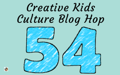 Welcome to the Creative Kids Culture Blog Hop 54