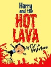 Harry-and-the-Hot-Lava-by-Chris-Robertson