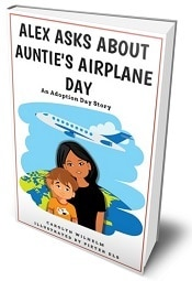 Alex Asks About Auntie's Airplane Day: An Adoption Day Story Free Printable