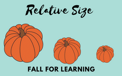 Fall for Learning about Relative Size