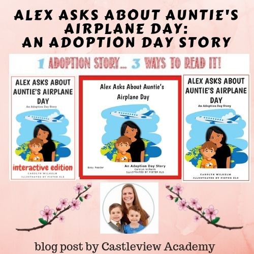 Castleview-academy-blog-post-about-Alex-Asks-About-Aunties-Airplaine-Day-Adoption-Day-Story