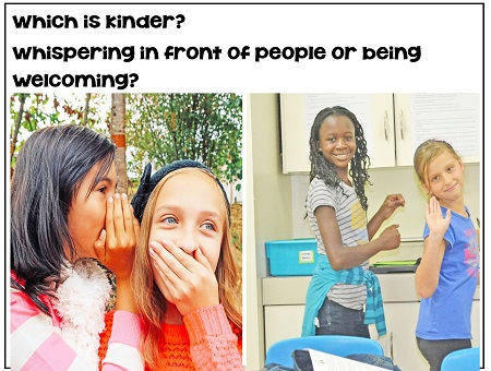 which is kinder whispering in front of people or being welcoming to someone