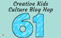 Welcome to the Creative Kids Culture Blog Hop 61