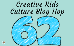 Welcome to the Creative Kids Culture Blog Hop 62