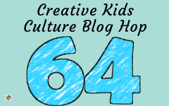Welcome to the Creative Kids Culture Blog Hop 64