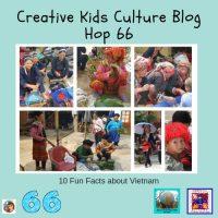 10-fun-facts-about-Vietnam-Creative-Kids-Culture-Blog-Hop-information