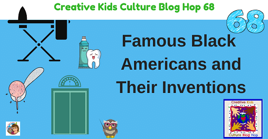 Famous-Black-American-Inventions-Creative-Kids-Blog-Hop-68