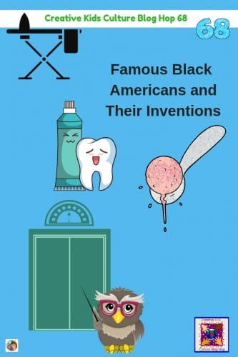Famous-Black-Americans-and-their-Inventions-Creative-Kids-Blog-Hop-number-68