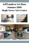 Jeff-Lundeen-art-show-2019-Maple-Grove-Arts-Center