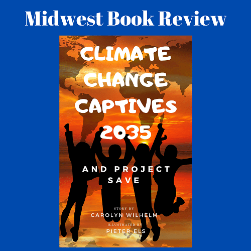 Midwest Book Review of Climate Change Captives 2035 and Project SAVE
