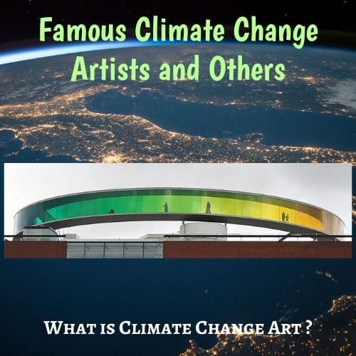 World Famous Climate Change Artist informational blog post
