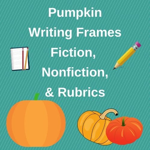 Pumpkin Writing Frames Fiction, Nonfiction, and Rubrics