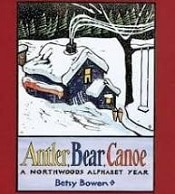 Antler, Bear, Canoe: A Northwoods Alphabet Year (Fiction)