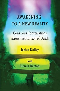 Awakening to a New Reality: Conscious Conversations across the Horizon of Death