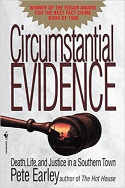 Circumstantial Evidence: Death, Life, and Justice in a Southern Town Peter Earley