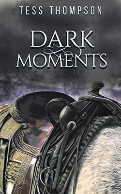 Dark Moments: A Thrilling Romantic Suspense (Angel Falls Series Book 4) Charlene Tess and Judy Thompson