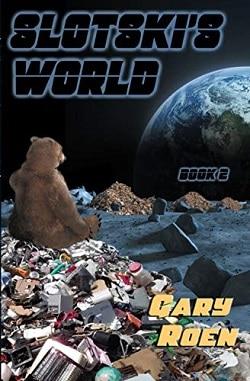 Slotski's World Gary Roen